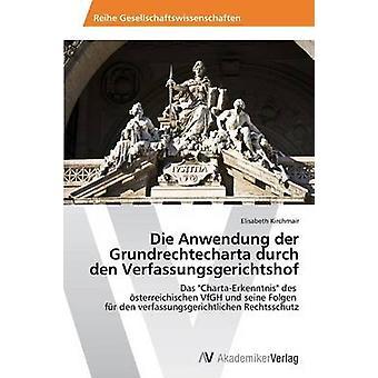 Sterven Anwendung der Grundrechtecharta durch den Verfassungsgerichtshof door Kirchmair Elisabeth