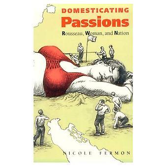 Domesticating passioner: Rousseau, kvinna och nationen