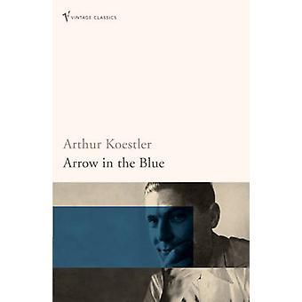 Arrow In The Blue-første bind av en selvbiografi-1905-31 av