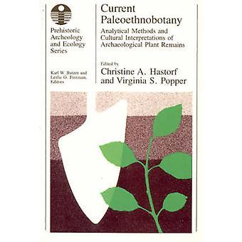 Current Paleoethnobotany - Analytical Methods and Cultural Interpretat
