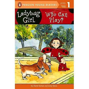 Who Can Play? by David Soman - Jacky Davis - David Soman - 9780606321