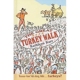 The Great Turkey Walk by Kathleen Karr - 9780756941246 Book