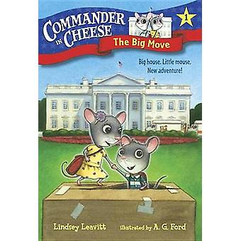 Commander in Cheese #1 - The Big Move by Lindsey Leavitt - Ag Ford - 9