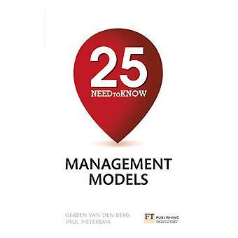 25 Need-to-Know Management Models by Gerben Van Den Berg - Paul Piete