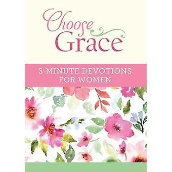 Choose Grace - 3-Minute Devotions for Women by Ellyn Sanna - 978168322