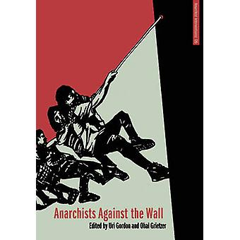 Anarchists Against the Wall - Direct Action and Solidarity with the Pa
