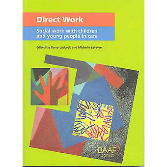 Direct Work - Social Work with Children and Young People in Care by Ba
