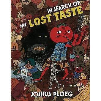 In Search of the Lost Taste by Joshua Ploeg - 9781934620014 Book