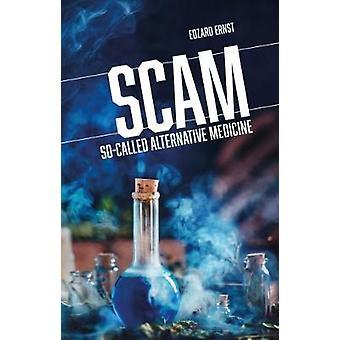 SCAM - So-Called Alternative Medicine by Professor Edzard Ernst - 9781