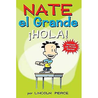 Nate El Grande - A!hola! by Lincoln Peirce - 9781449464431 Book