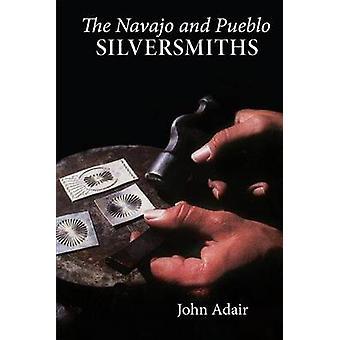 Navajo and Pueblo Silversmiths by Adair & John