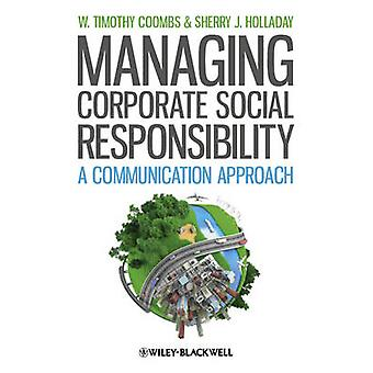 Managing Corporate Social Responsibility by W Timothy Coombs