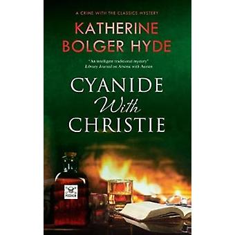 Cyanide with Christie by Hyde & Katherine Bolger