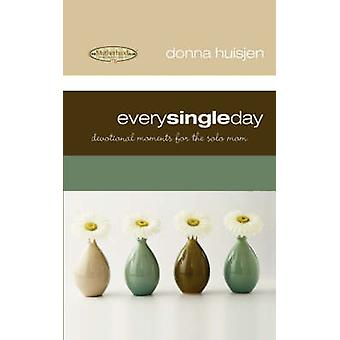Every Single Day Devotional Moments for the Solo Mom by Huisjen & Donna
