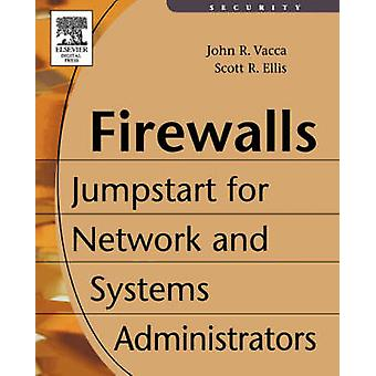 Firewalls Jumpstart for Network and Systems Administrators by Vacca & John