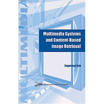 Multimedia Systems and ContentBased Image Retrieval by Deb & Sagarmay