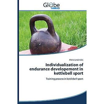Individualization of endurance developement in kettlebell sport by Lesinskis Mris
