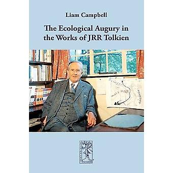 The Ecological Augury in the Works of JRR Tolkien by Campbell & Liam