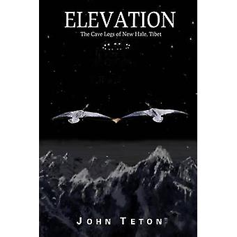 ELEVATION The Cave Logs of New Hale Tibet by Teton & John