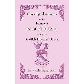 Genealogische Memoiren der Familie von Robert Burns und des schottischen Hauses Burnes von Rogers & Charles