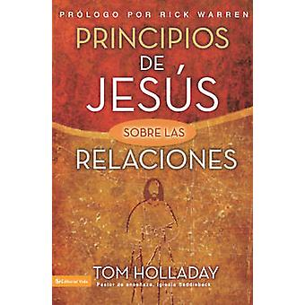 Principios de Jesus Sobre las Relaciones  The Relationship Principles of Jesus by Holladay & Tom