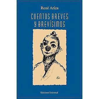 CUENTOS BREVES Y BREVSIMOS by Ariza & Rene