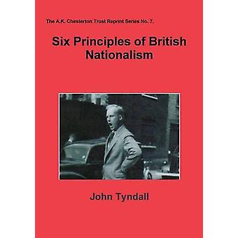 Six Principles of British Nationalism by Tyndall & John