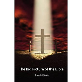 The Big Picture of the Bible by Craig & Kenneth W.