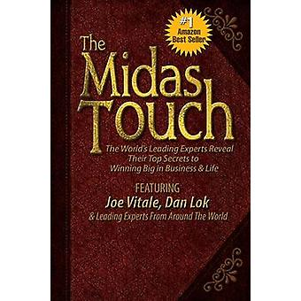 The Midas Touch  The Worlds Leading Experts Reveal Their Top Secrets to Winning Big in Business  Life by Vitale & Joe
