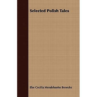 Selected Polish Tales by Benecke & Else Cecilia Mendelssohn