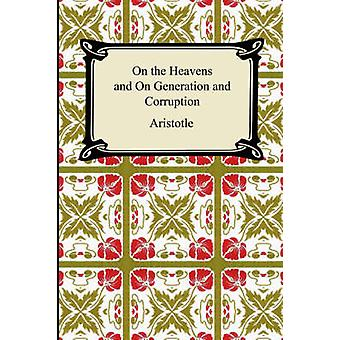 On the Heavens and On Generation and Corruption by Aristotle