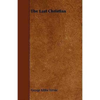 The Last Christian by Turner & George Kibbe