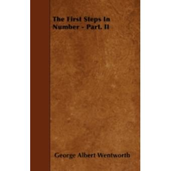 The First Steps In Number  Part. II by Wentworth & George Albert