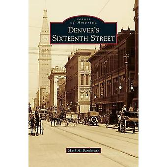 Denvers Sixteenth Street by Barnhouse & Mark A.