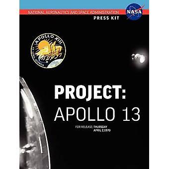 Apollo 13 The Official NASA Press Kit by NASA