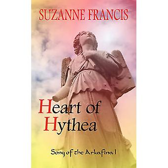 Heart of Hythea Song of the Arkafina 1 by Francis & Suzanne
