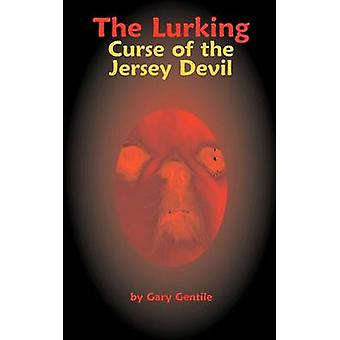 The Lurking Curse of the Jersey Devil by Gentile & Gary