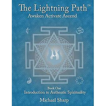 Lightning Path Workbook One Introduction to the Authentic Spirituality by Sharp & Michael