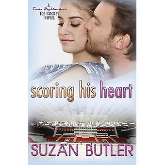 Scoring His Heart by Butler & Suzan