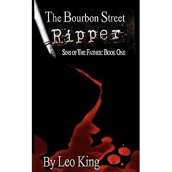 Sins of the Father The Bourbon Street Ripper by King & Leo