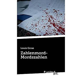 ZahlenmordMordszahlen by Louis Geras