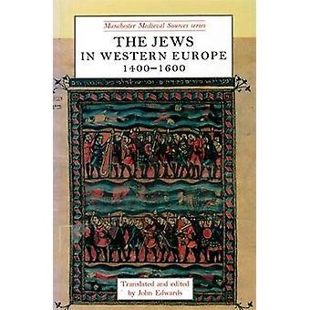 Judarna i Västeuropa 14001600 av Redigerad och översatt av John Edwards