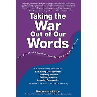 Taking the War Out of Our Words by Ellison & Sharon Strand
