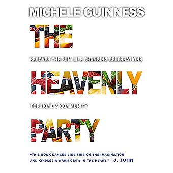 The Heavenly Party - Recover the fun - Life-changing celebrations for h