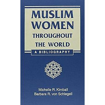 Muslim Women Throughout the World - Une bibliographie par Michelle Kimball
