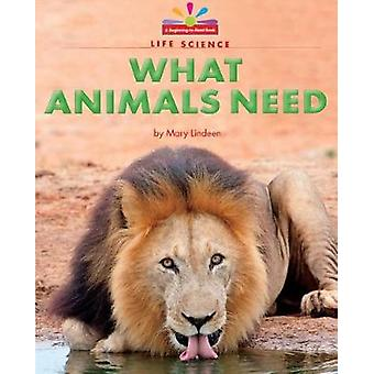 What Animals Need by Mary Lindeen - 9781599538990 Book