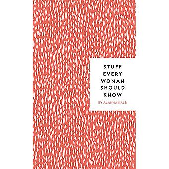 Stuff Every Woman Should Know by Alanna Kalb - 9781683690894 Book