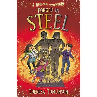 Forged in Steel by Theresa Tomlinson - 9781782703976 Book