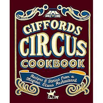 Giffords Circus Kookboek - Recepten en verhalen uit een magisch circus r