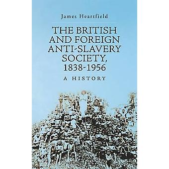 The British and Foreign Anti-Slavery Society 1838-1956 - A History by